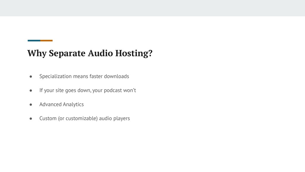 Why Separate Audio Hosting? ● Specialization me...