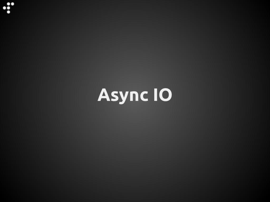 Async IO