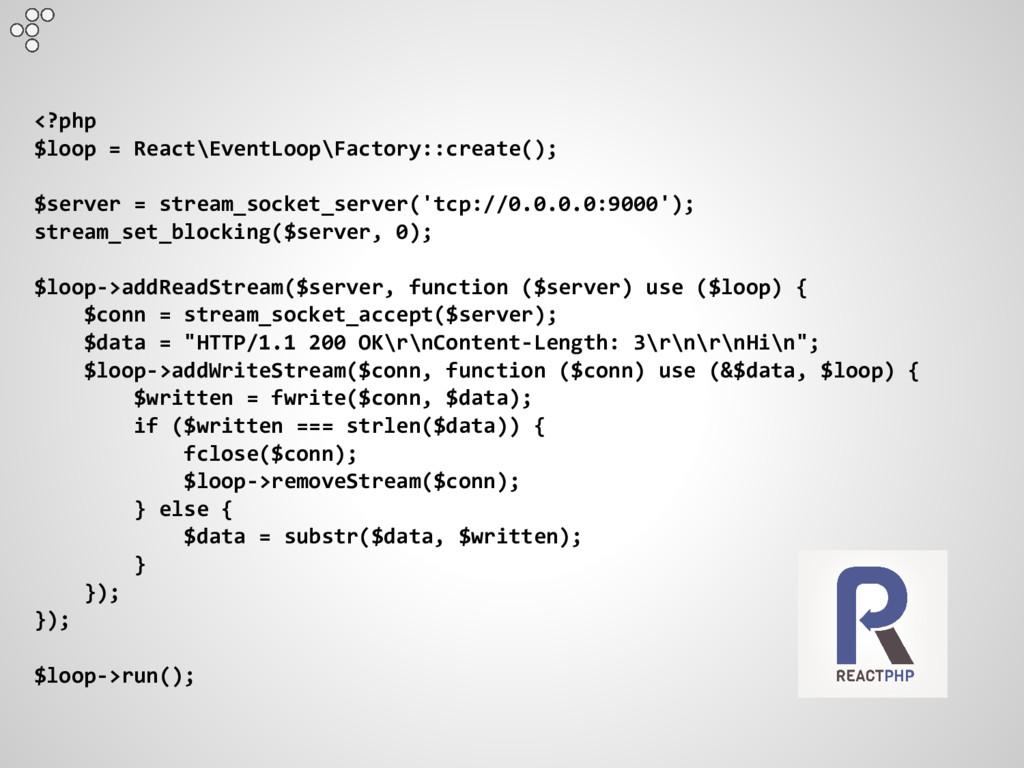<?php $loop = React\EventLoop\Factory::create()...