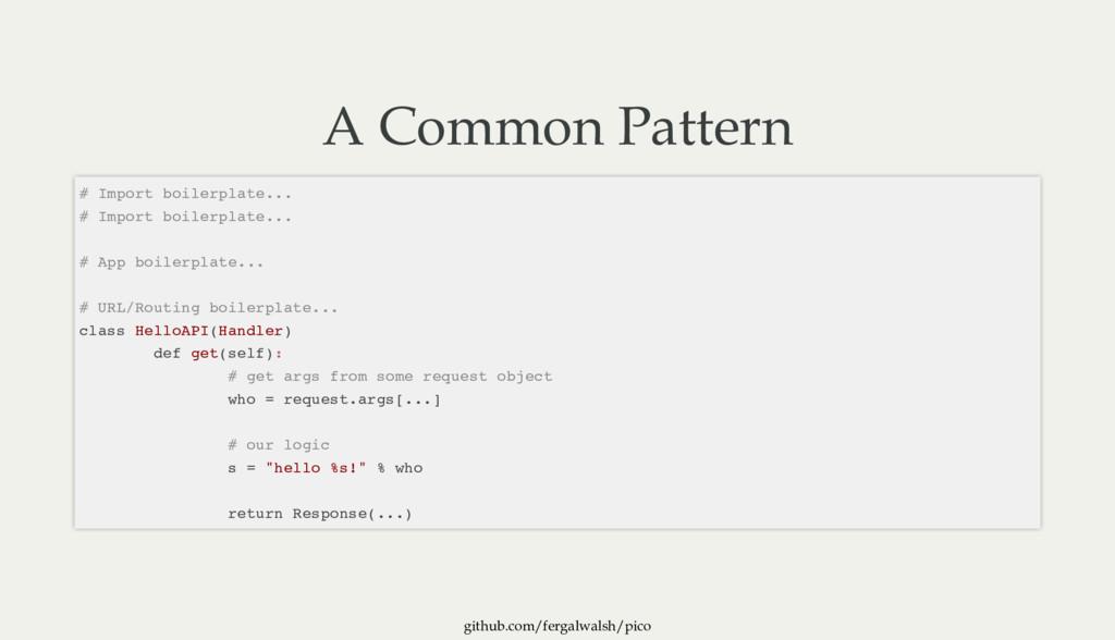 github.com/fergalwalsh/pico A Common Pattern # ...
