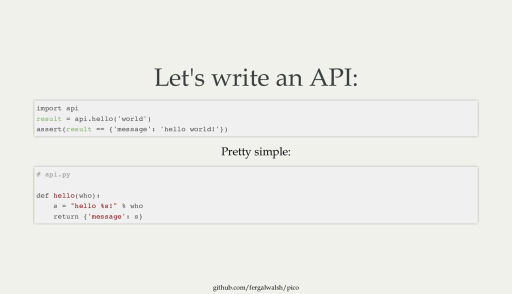 github.com/fergalwalsh/pico Let's write an API:...