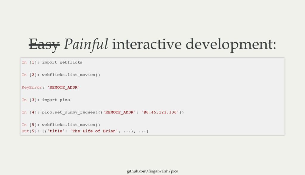 github.com/fergalwalsh/pico Easy Painful intera...