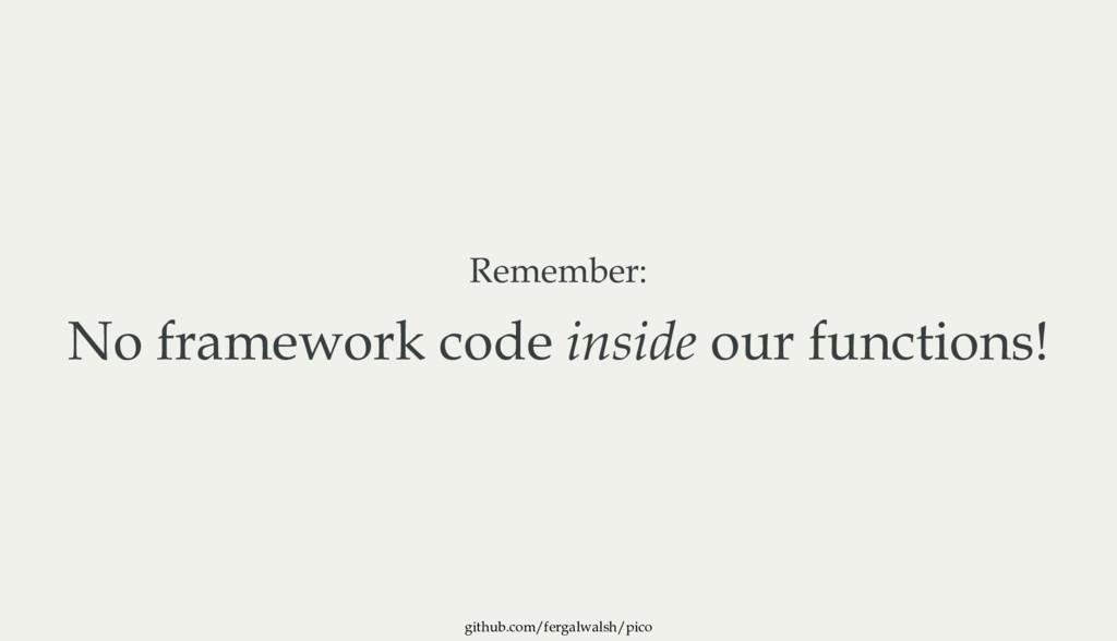 github.com/fergalwalsh/pico Remember: No framew...