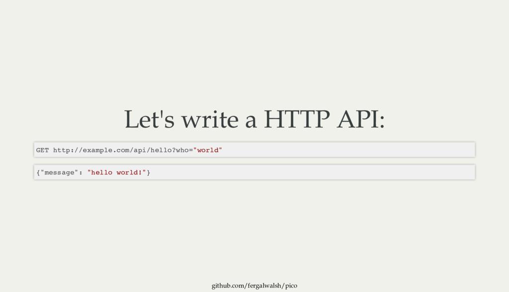 github.com/fergalwalsh/pico Let's write a HTTP ...