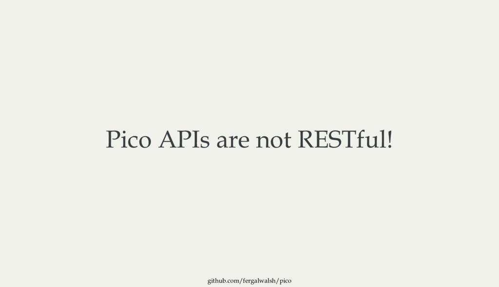 github.com/fergalwalsh/pico Pico APIs are not R...
