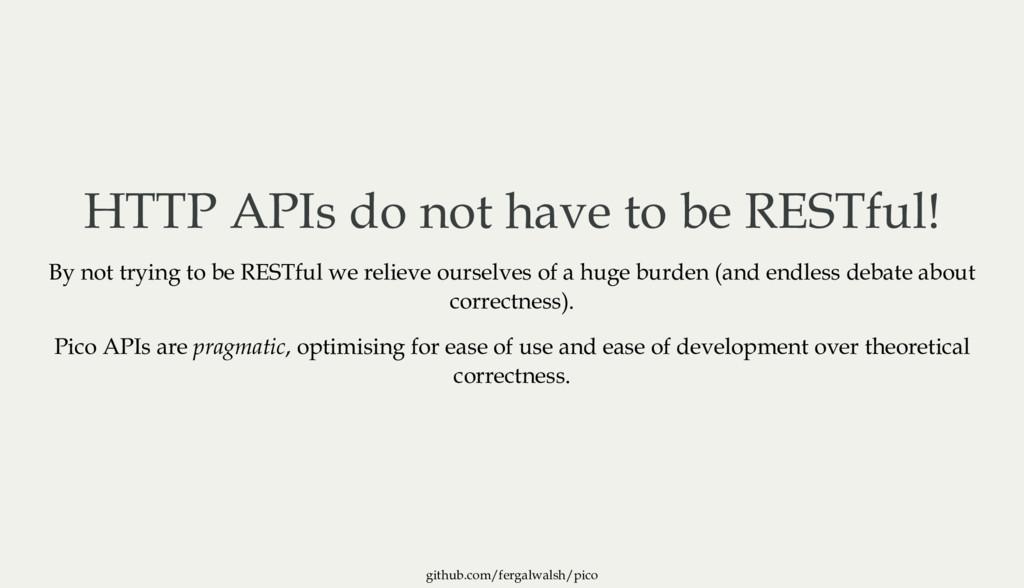 github.com/fergalwalsh/pico HTTP APIs do not ha...