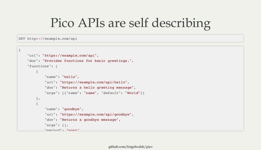 github.com/fergalwalsh/pico Pico APIs are self ...
