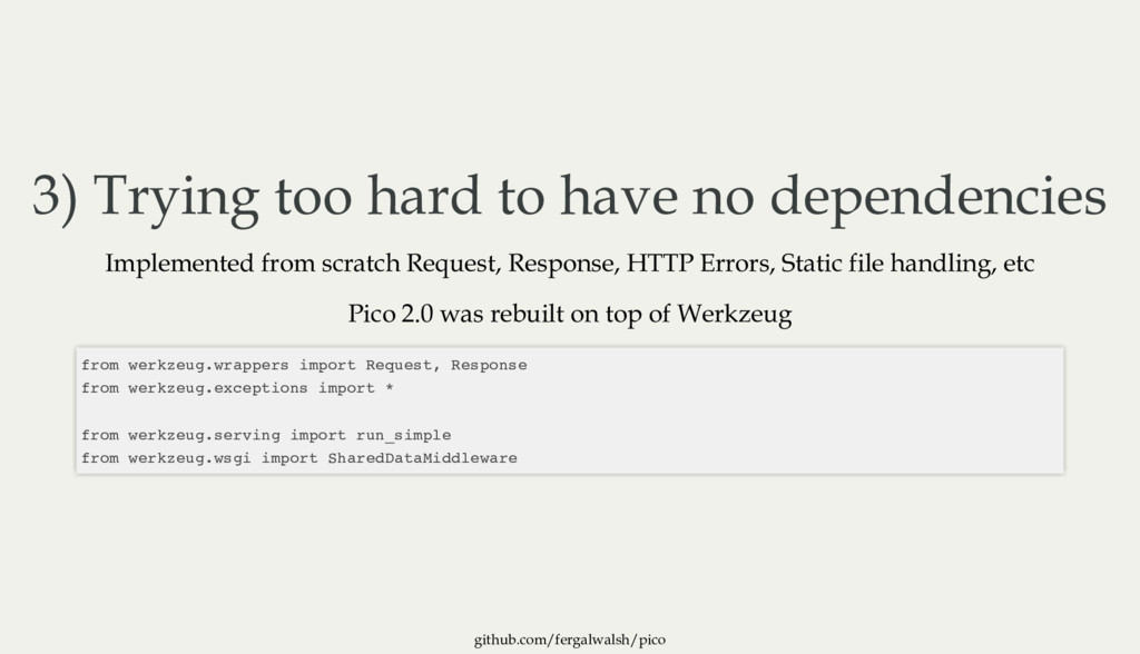 github.com/fergalwalsh/pico 3) Trying too hard ...