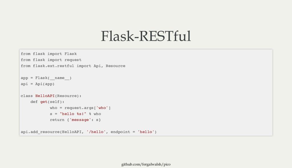 github.com/fergalwalsh/pico FlaskRESTful from ...