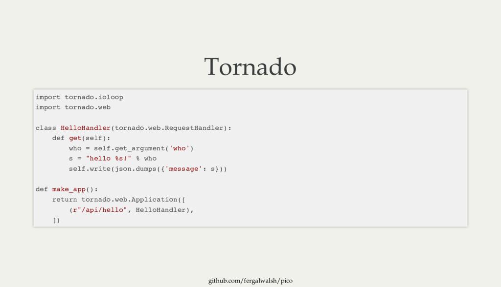 github.com/fergalwalsh/pico Tornado import torn...