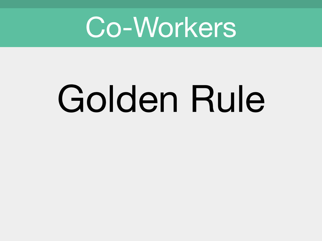 Golden Rule  Co-Workers
