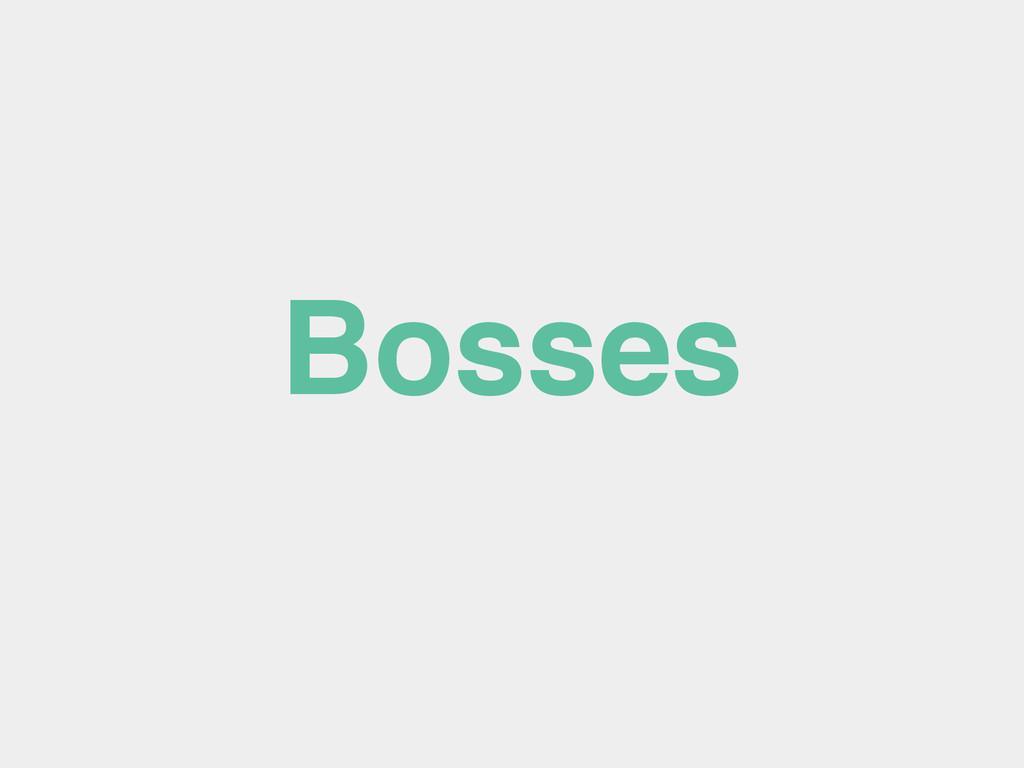Bosses