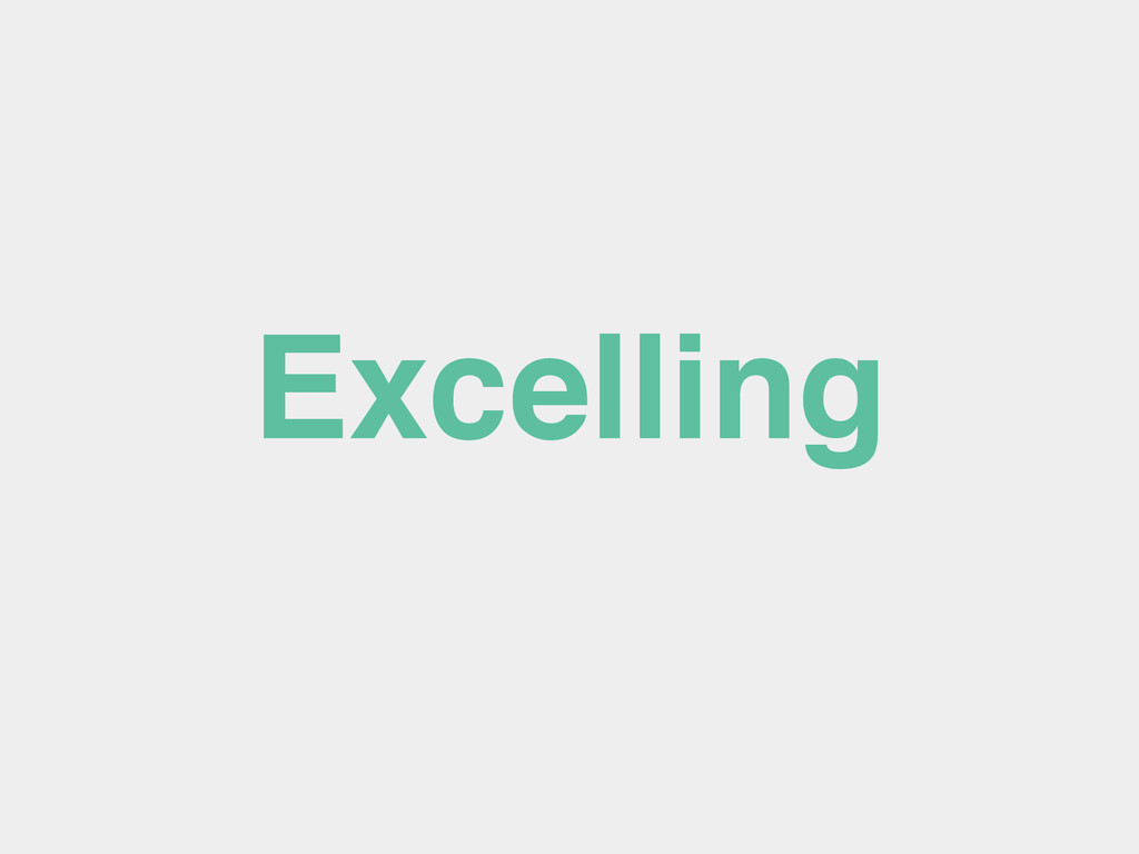 Excelling