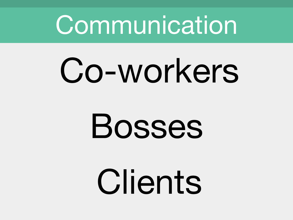 Co-workers Communication Bosses Clients