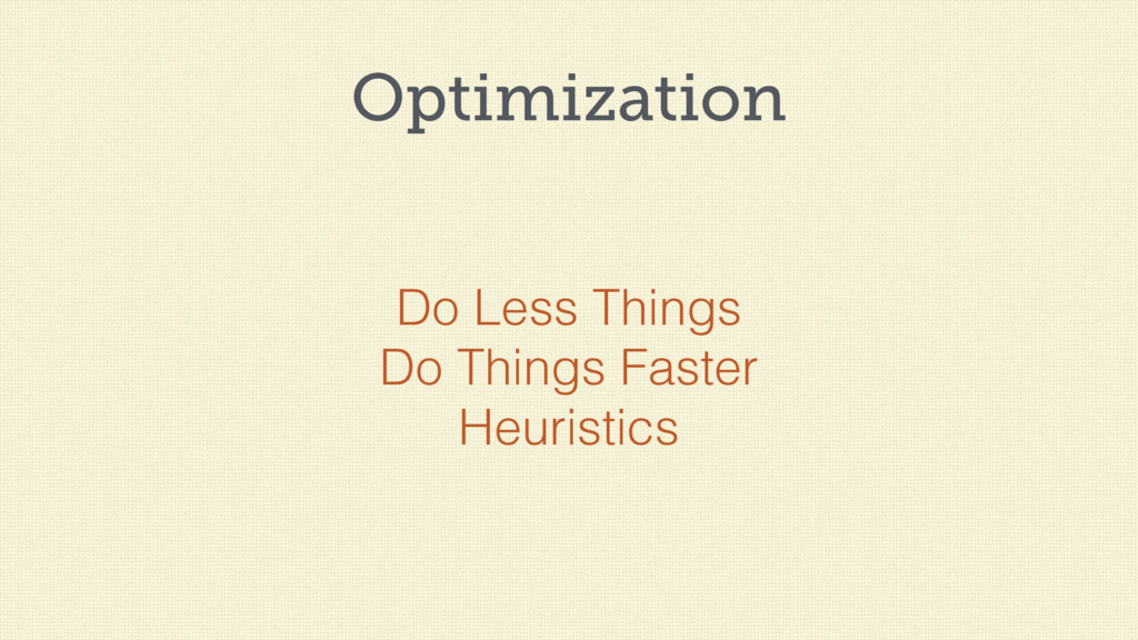 Optimization Do Less Things Do Things Faster He...