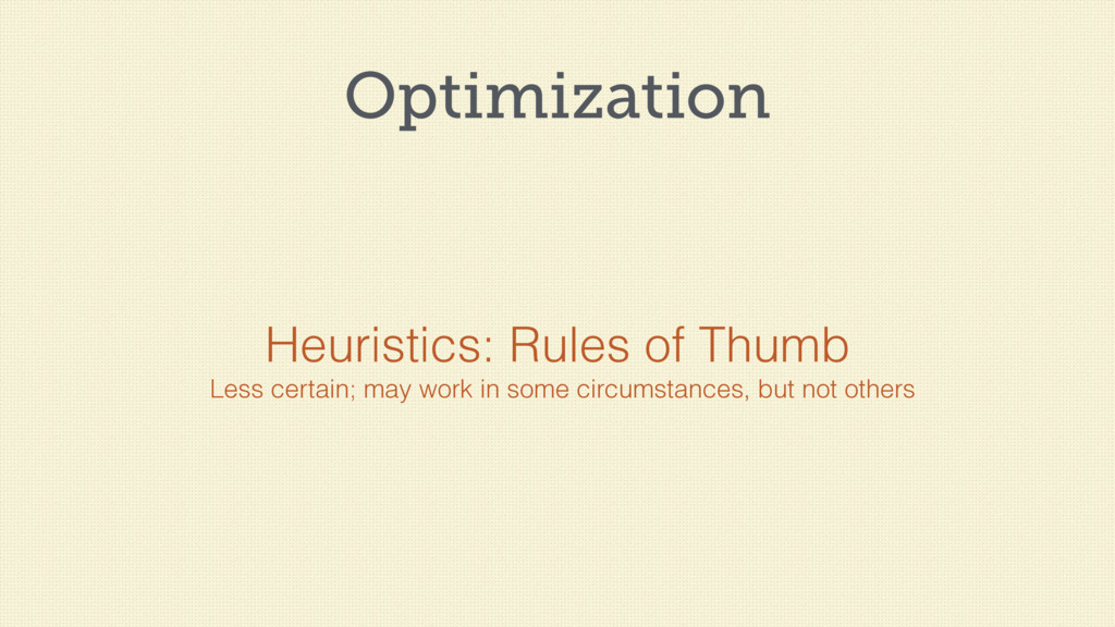 Optimization Heuristics: Rules of Thumb Less ce...
