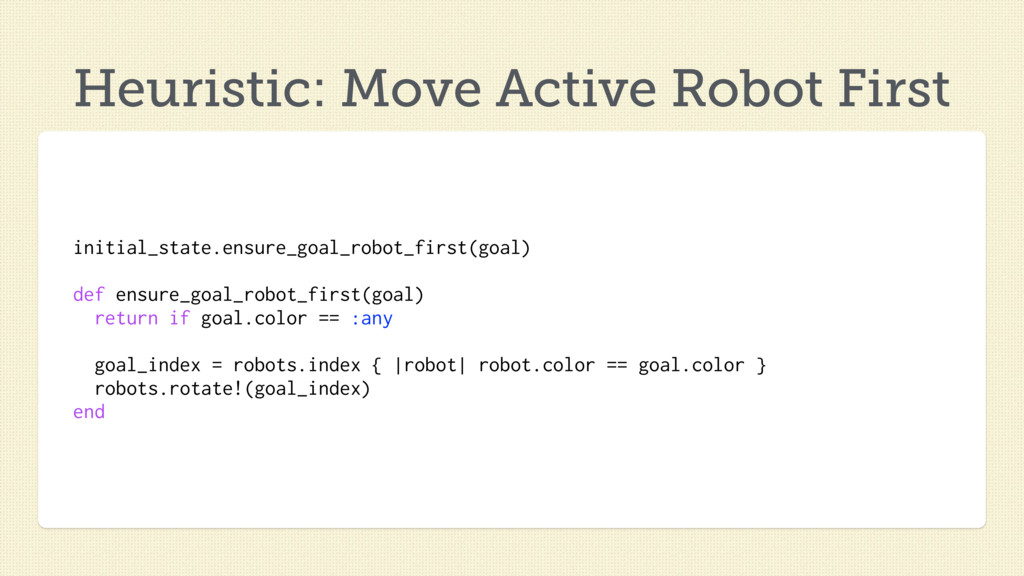 initial_state.ensure_goal_robot_first(goal) def...
