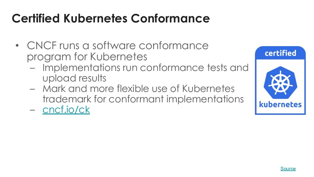 Certified Kubernetes Conformance • CNCF runs a ...