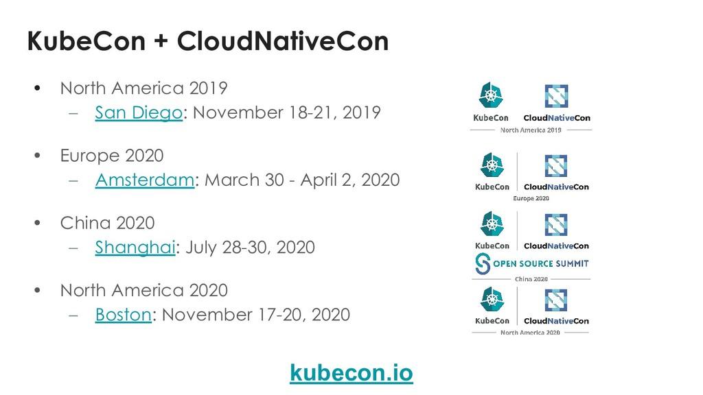 KubeCon + CloudNativeCon • North America 2019 –...