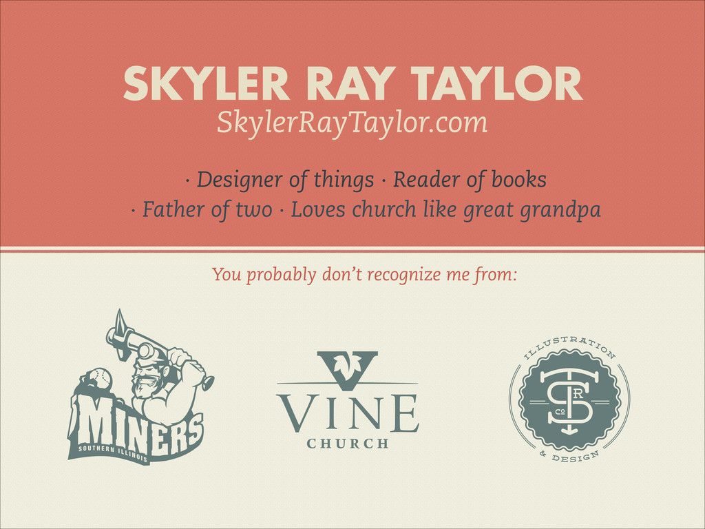 SKYLER RAY TAYLOR · Designer of things · Reader...