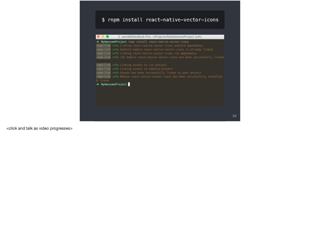 20 $ rnpm install react-native-vector-icons <cl...