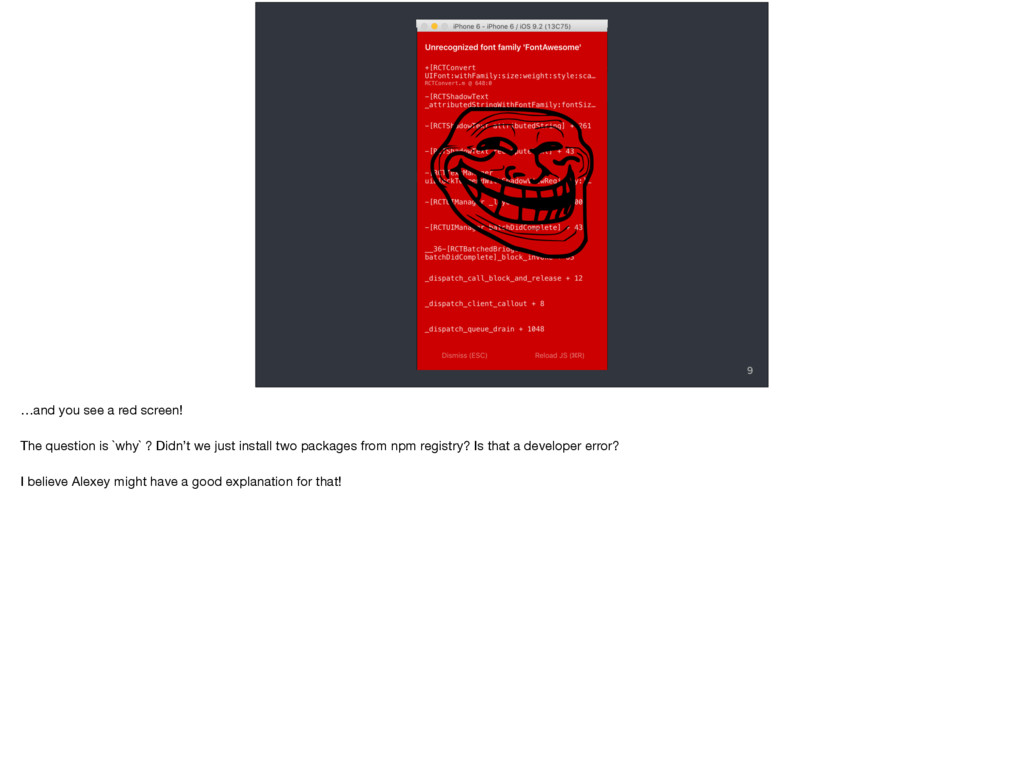 9 …and you see a red screen!  The question is `...