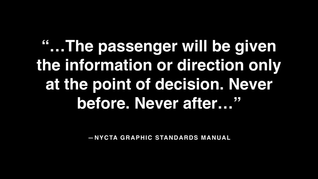"—NYCTA GRAPHIC STANDARDS MANUAL ""…The passenger..."