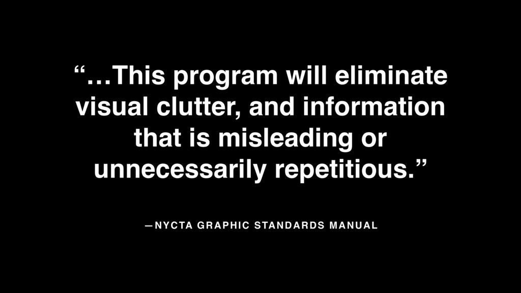 "—NYCTA GRAPHIC STANDARDS MANUAL ""…This program ..."