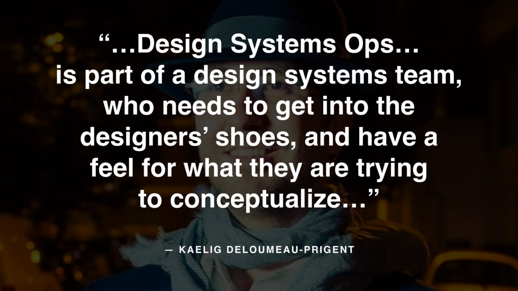 """…Design Systems Ops…
