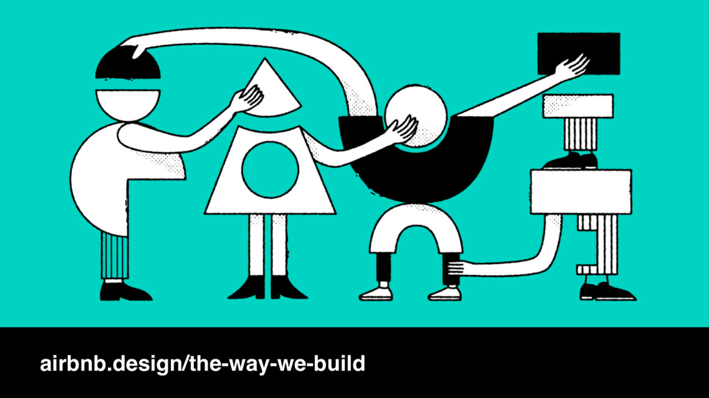 airbnb.design/the-way-we-build