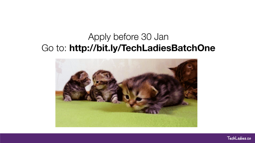 TechLadies.co Apply before 30 Jan Go to: http:/...