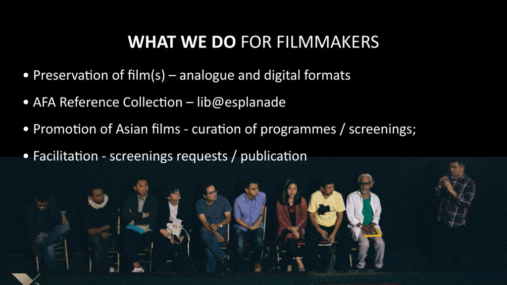 WHAT WE DO FOR FILMMAKERS • Pres...