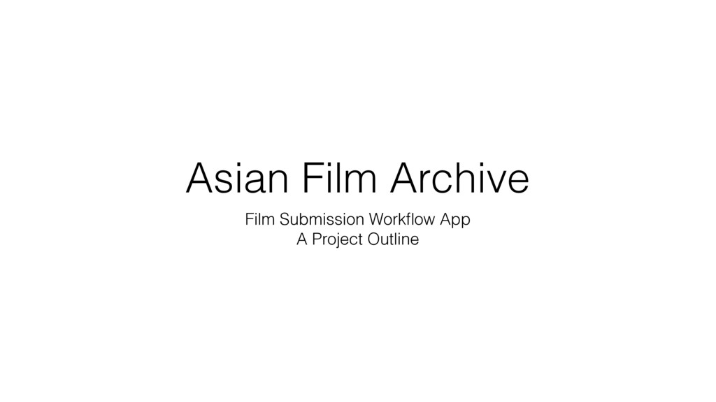 Asian Film Archive Film Submission Workflow App ...