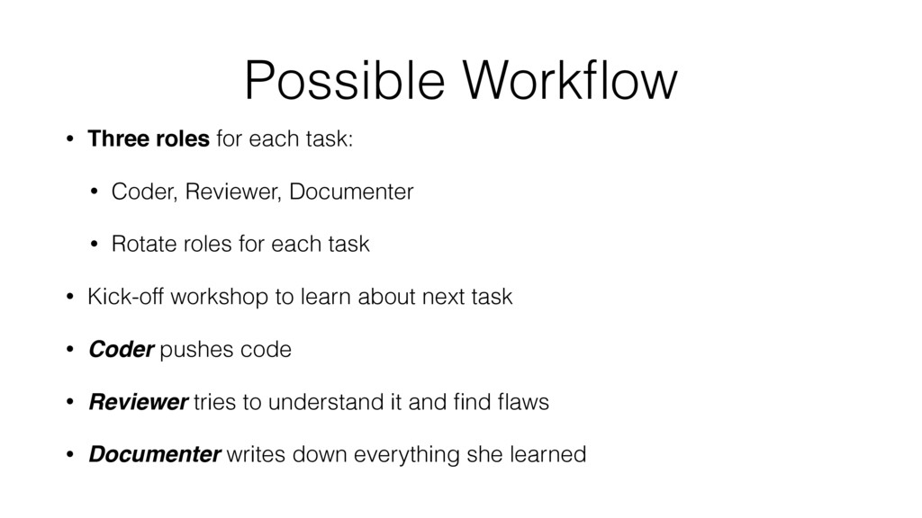 Possible Workflow • Three roles for each task: •...