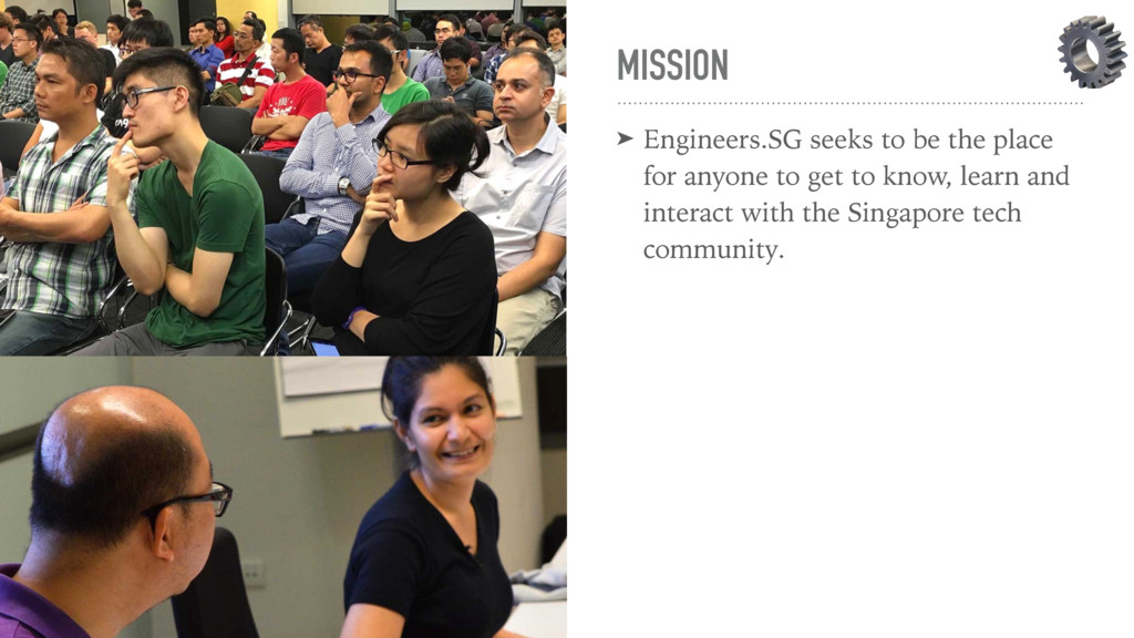 MISSION ➤ Engineers.SG seeks to be the place fo...