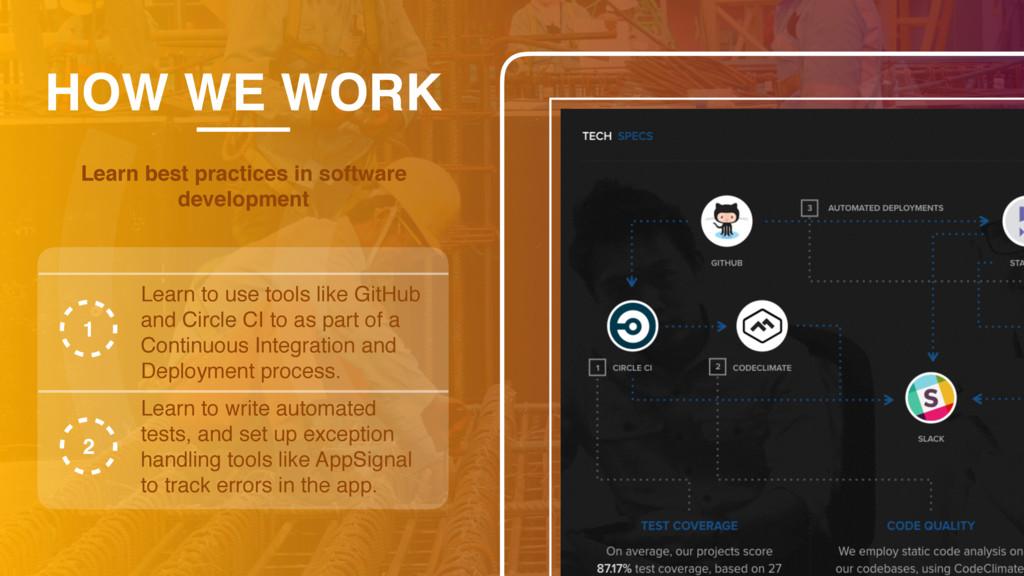 HOW WE WORK Learn best practices in software de...