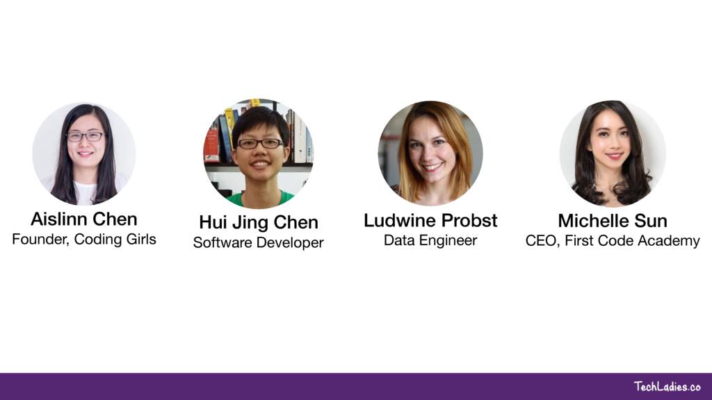 TechLadies.co Aislinn Chen Founder, Coding Girl...