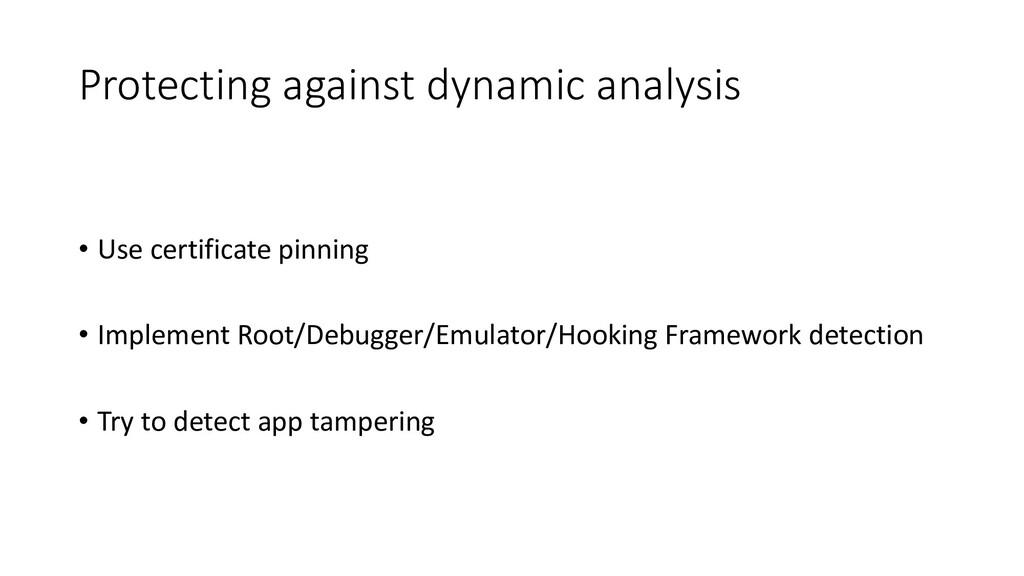 • Use certificate pinning • Implement Root/Debu...