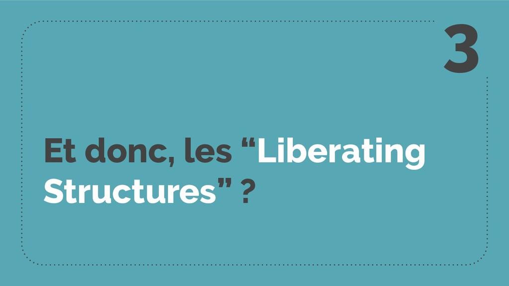 """Et donc, les """"Liberating Structures"""" ? 3"""