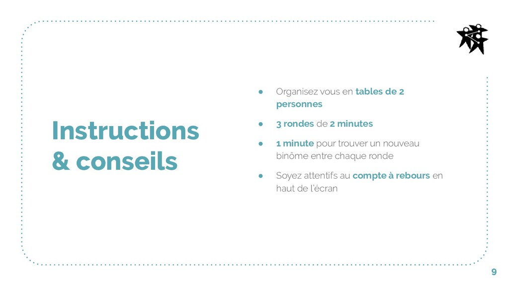 9 Instructions & conseils ● Organisez vous en t...