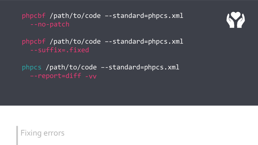 Fixing errors phpcbf /path/to/code –-standard=p...