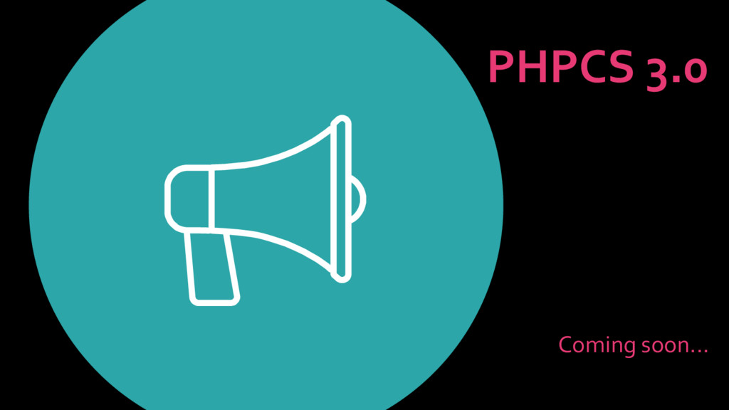 PHPCS 3.0 Coming soon...
