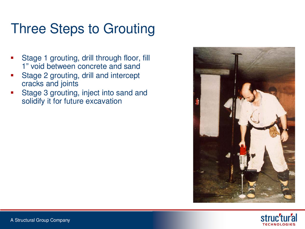 A Structural Group Company Three Steps to Grout...