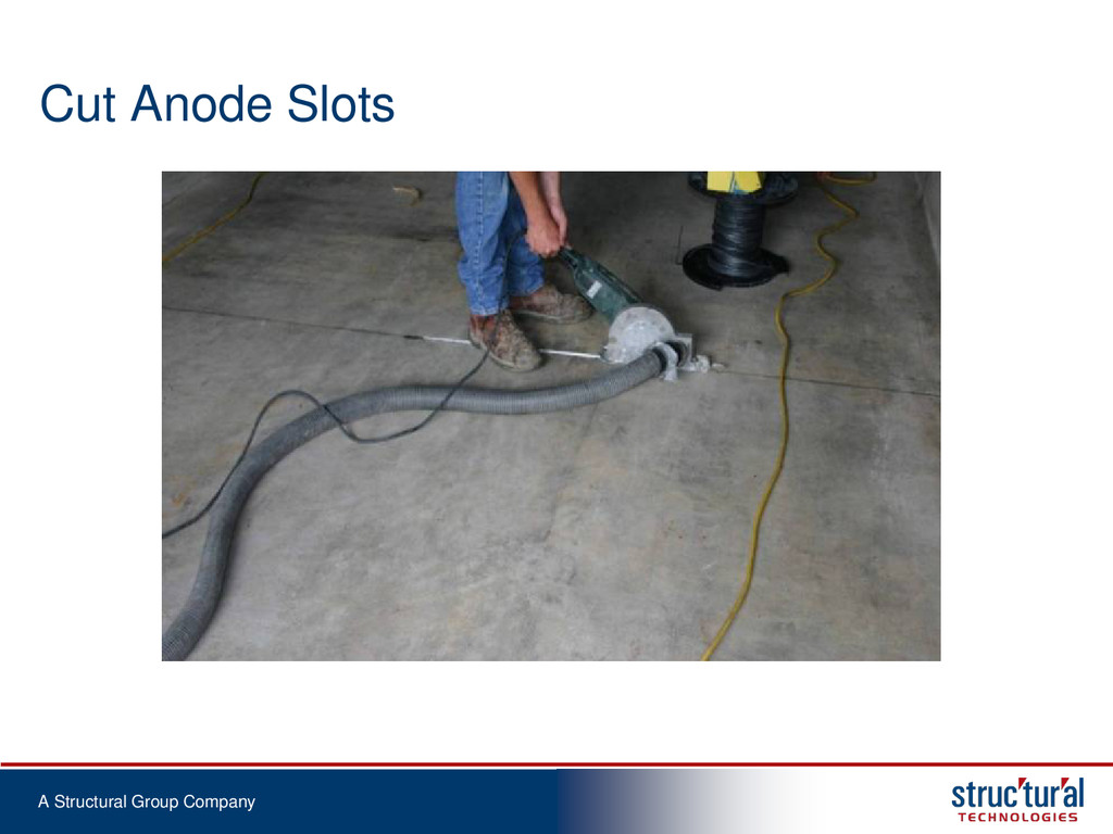 A Structural Group Company Cut Anode Slots