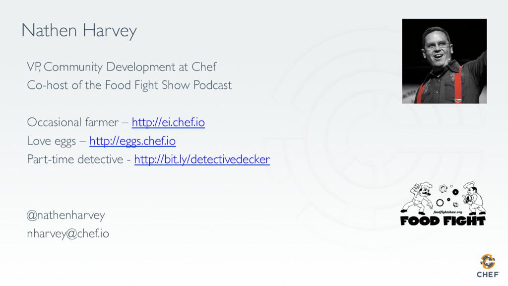 Nathen Harvey VP, Community Development at Chef...