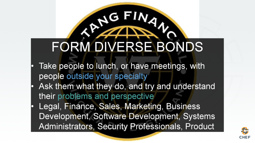 FORM DIVERSE BONDS • Take people to lunch, or ...