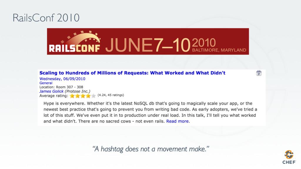 "RailsConf 2010 ""A hashtag does not a movement m..."