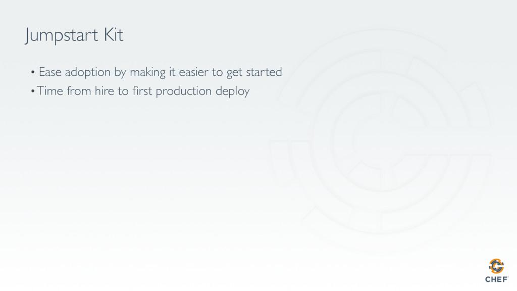 Jumpstart Kit • Ease adoption by making it eas...