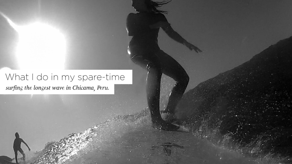 What I do in my spare-time surfing the longest ...