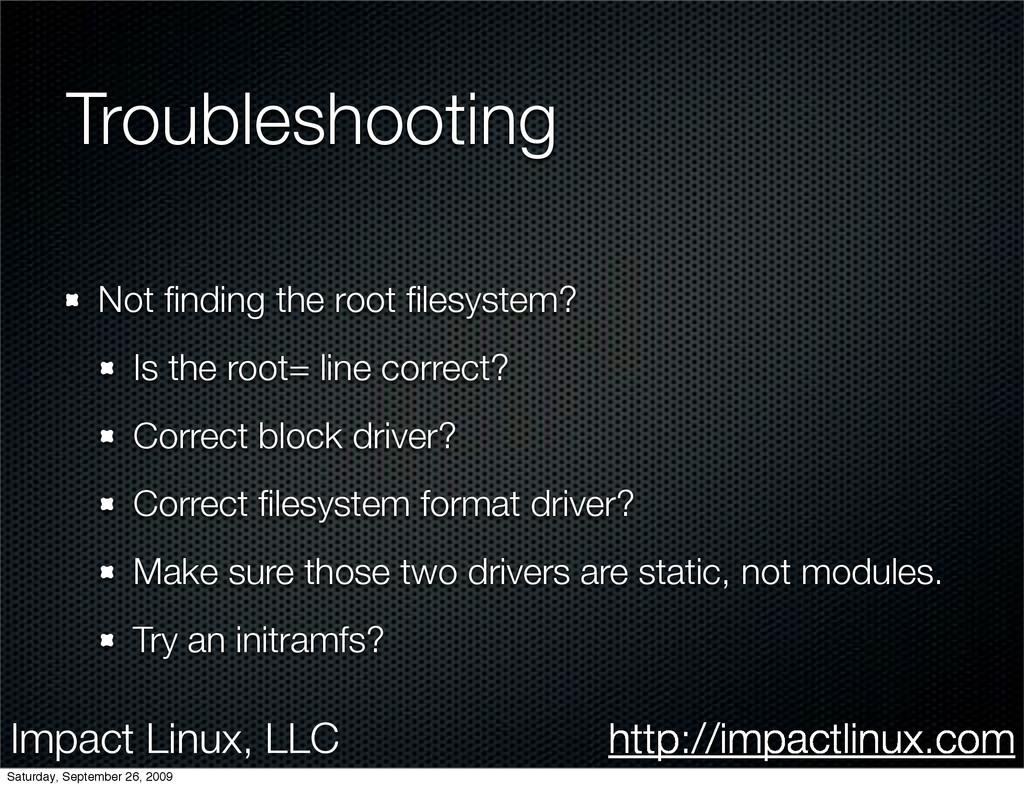 Impact Linux, LLC http://impactlinux.com Troubl...